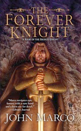 The Forever Knight - John Marco