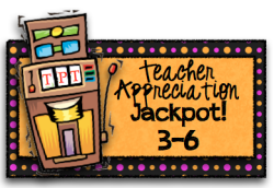 Teacher Appreciation Jackpot