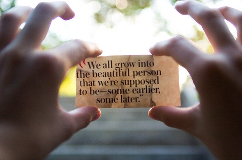 we_all_grow_into_the_beautiful_person_we_are_supposed_to_be_quote