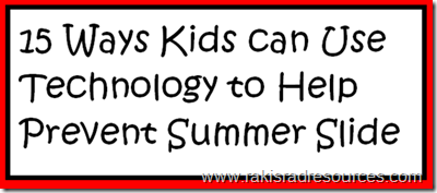15 Ways Kids can Use Technology to Help Prevent Summer Slide