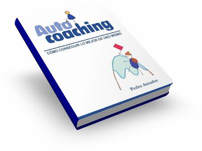 AUTOCOACHING, Pedro Amador [ Libro ] – Un viaje personal a tu interior para conseguir lo mejor de ti mismo