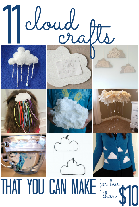 11 Cloud Crafts (that you can make for less than $10!)