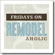 Remodelaholic fridays