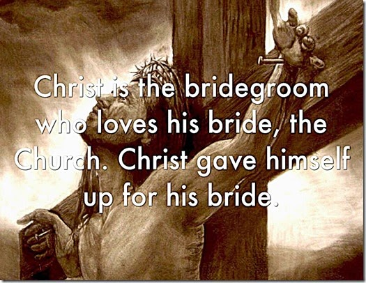 Christ gave self up for Church-Bride