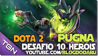 Dota 2: Desafio 10 Heróis - Pugna