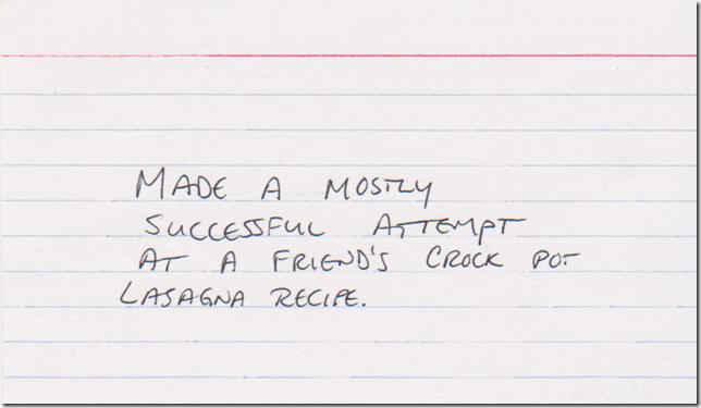 Made a mostly successful attempt at a friend's crock pot lasagna recipe.