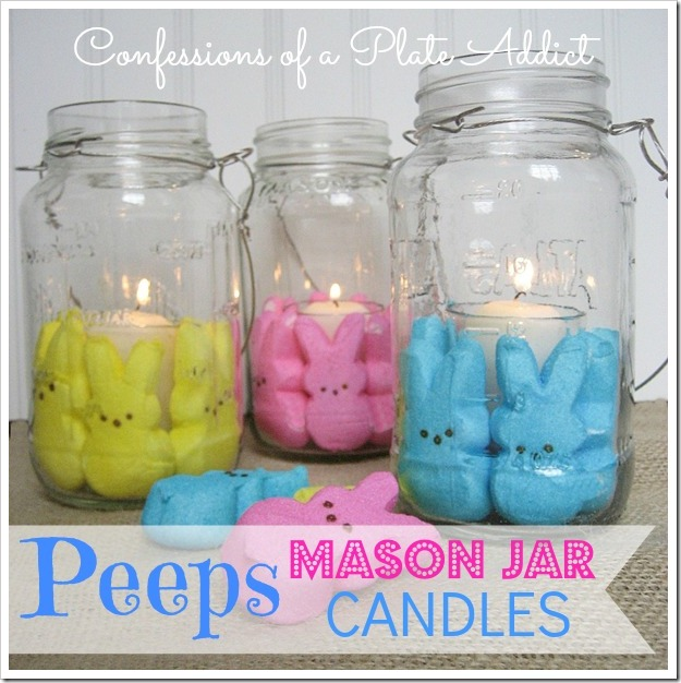 CONFESSIONS OF A PLATE ADDICT Peeps Mason Jar Candles