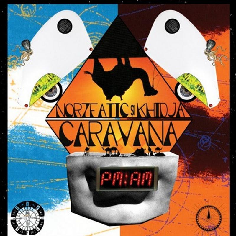 Norzeatic și Khidja – Caravana PM:AM (2012)