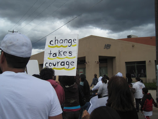 Change Takes Courage. Immigrant Rights March, May Day 2010.