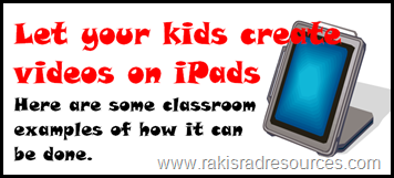 Let your kids create videos on iPads - here are some classroom examples of how it can be done at Raki's Rad Resources.