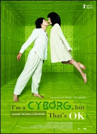 I'm a Cyborg, But That's OK - poster