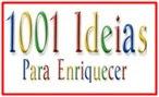 1001 Ideias Para Enriquecer