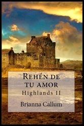 Rehén de tu amor  (Highlands II )