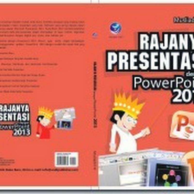 Rajanya Presentasi Dengan PowerPoint 2013