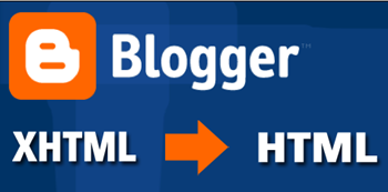 XHTML to HTML Blogger templates
