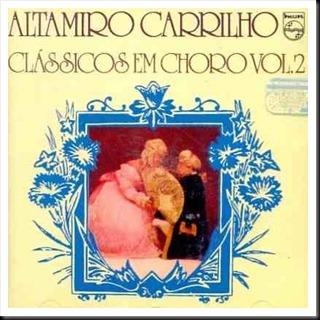 ALTAMIRO CARRILHO – Clássicos em choro vol.02 - 1980
