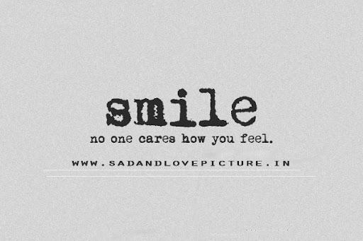 SMILE NO ONE CARES No One Cares Quotes