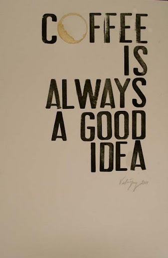 coffee_is_always_a_good_idea_quote