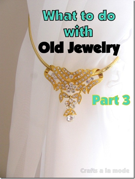 what to do with old jewelry part 3 crafts a la mode