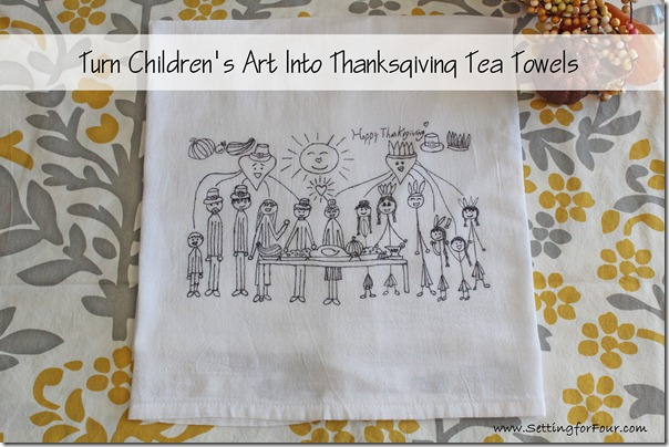 Turn Children's Art into Thanksgiving Tea Towels from Setting for Four #Tea Towel #DIY #Sharpie #Thanksgiving #Children's Art