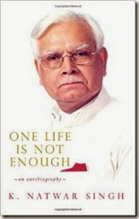 """Amazon: Buy """"One Life Is Not Enough"""" book at Rs.110. An Autobiography By K. Natwar Singh"""