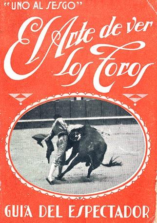 1928 (ca.) El arte de ver los toros Uno al Sesgo