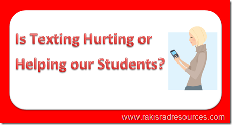 Is texting hurting or helping our students?  Professional Development Sundays at Raki's Rad Resources