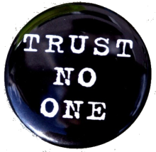 Trust No One...
