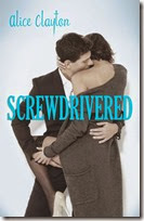 Screwdrivered 3 by Alice Clayton