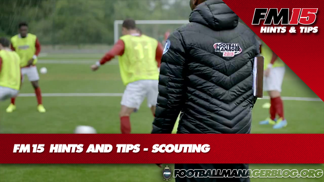 FM15 Hints And Tips Scouting