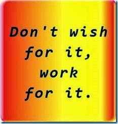 dont just wish for it