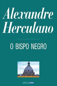 O Bispo Negro, por Alexandre Herculano