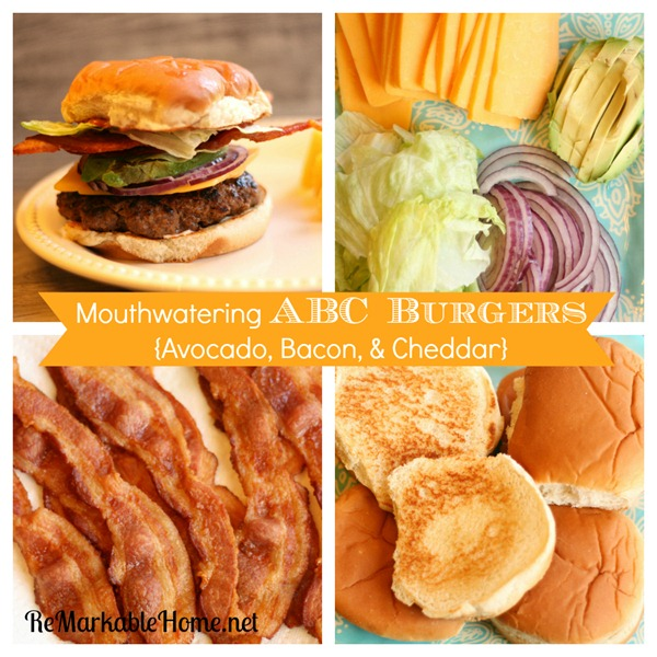 Mouthwatering ABC Burgers [Bacon, Avocado, & Cheddar] {ReMarkableHome.net}
