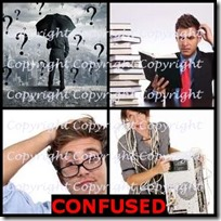 CONFUSED- 4 Pics 1 Word Answers 3 Letters