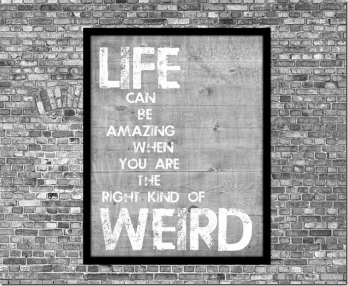 Right kind of weird