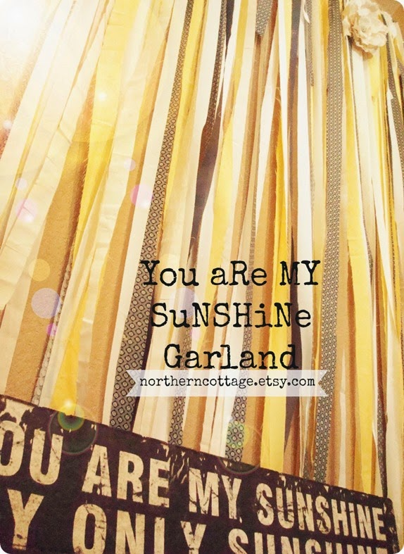 You are my SuNSHiNe Garland {NorthernCottage}