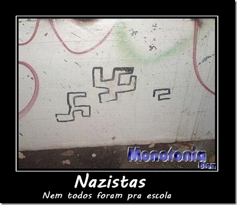 Nazistas... não vão a escola