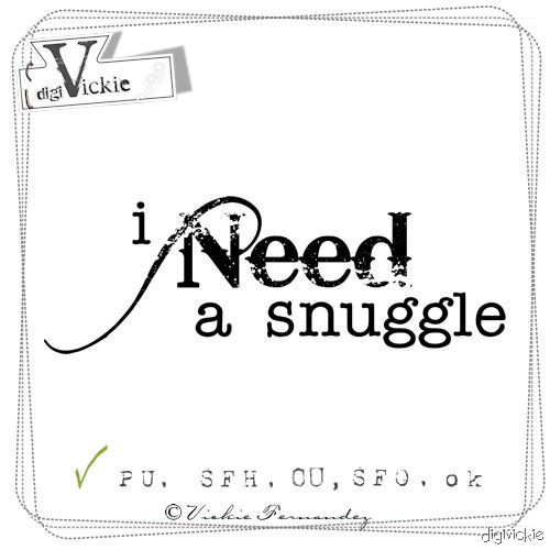 i NEED a Snuggle word art