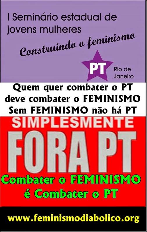 Combater o Feminismo é combater o PT