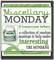 miscellaney monday