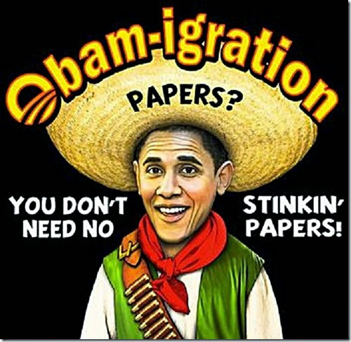 Obam-igration- No Stinkin' Papers Needed
