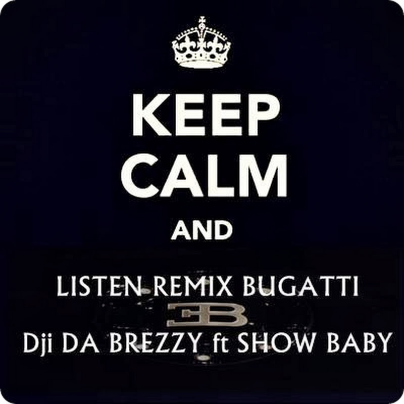 Dji Da Breezy ft Show Baby - Bugatti Remix (Hiphop) [Download]