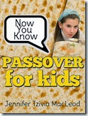 children's book cover:  Now You Know:  Passover for Kids, by Jennifer Tzivia MacLeod