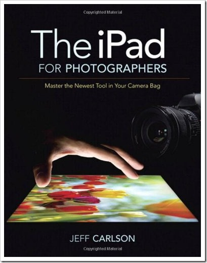 Jeff Carlson The iPad for Photographers