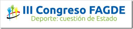 III Congreso FAGDE. Deporte: cuestión de Estado. Santander 7-8 mayo 2015.
