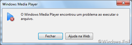 O Windows Media Player encontrou um problema ao executar o arquivo