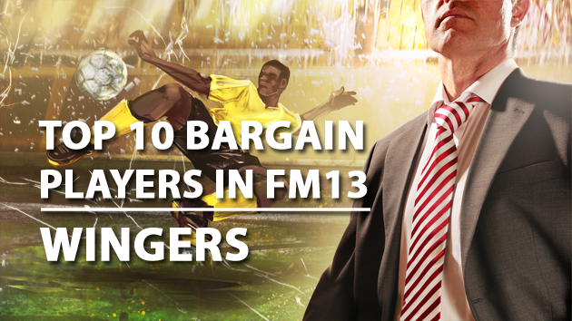 Top 10 Bargain Players in FM13 Wingers