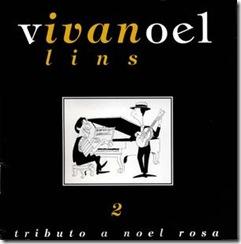 vivanoel lins 2 - tributo a noel rosa