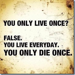 Only Die Once