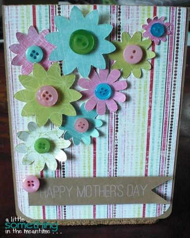 Mother's Day Card embellished with flowers and buttons from A Little Something In The Meantime